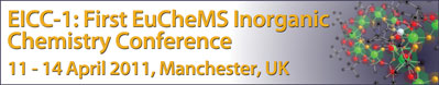 EICC1: First EuCheMS Inorganic Chemistry Conference. 11 - 14 April 2011, Manchester, UK