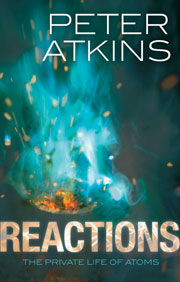 Book cover - Reactions: the private life of atoms