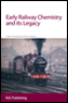 Early Railway Chemistry and its Legacy
